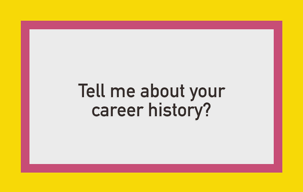 Cassandra Ann - Interview question: Tell me about your career history?