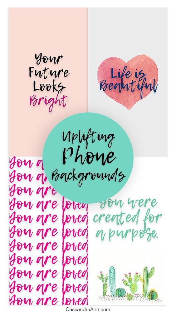 Uplifting Phone Backgrounds - Uplifting Motivational Phone backgrounds - phone wallpapers