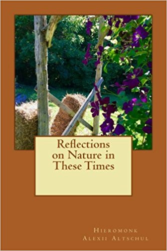 This little book will help a person to reconnect with experiencing God's presence in the gift of nature. In addition, contrasting the modern paradigm from a paradisaical  perspective, opens a new way to discern contemporary concerns. Available at amazon.com. Click here to find out more or to purchase: https://www.amazon.com/Reflections-Nature-Hieromonk-Alexii-Altschul/dp/1548063681