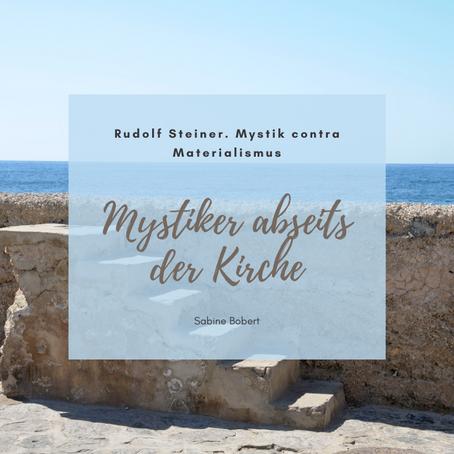 20. Jahrhundert: Rudolf Steiner. Mystik contra Materialismus