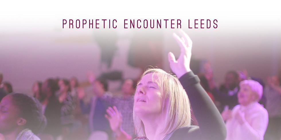 Prophetic Encounter Leeds + Leeds Prophetic Training School