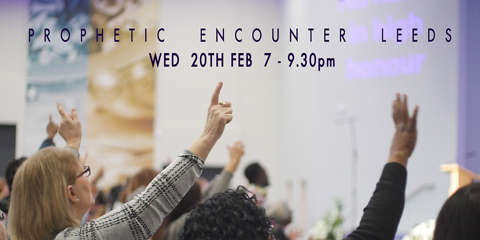 You're Welcome to PROPHETIC ENCOUNTER LEEDS     Don't Earn - Discern!