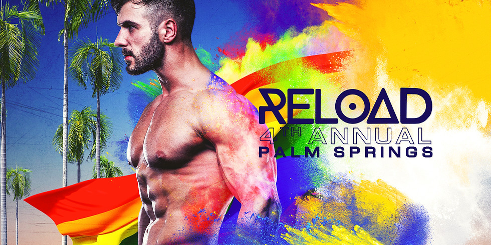 4TH ANNUAL RELOAD PALM SPRINGS PRIDE AFTERHOURS