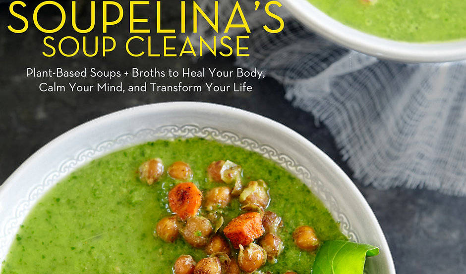 Soupelina's Soup Cleanse - Hard Cover Book