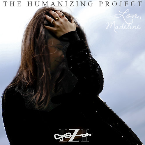Love, Madeline - The Humanizing Project