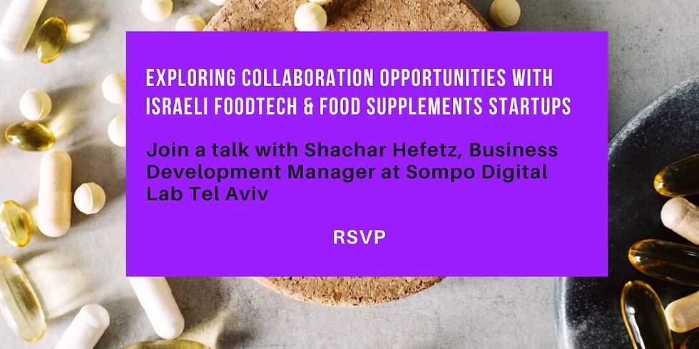 Exploring Collaboration Opportunities with Israeli Food Tech  Companies