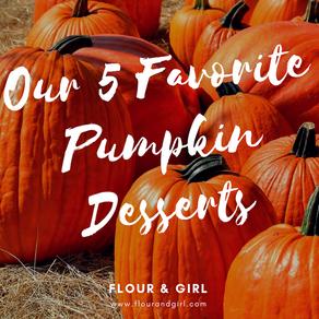 Our 5 Favorite Pumpkin Desserts
