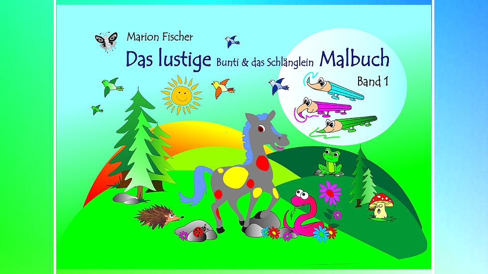 Band 1 - Das lustige Bunti und das Schlänglein Malbuch - Marion Fischer