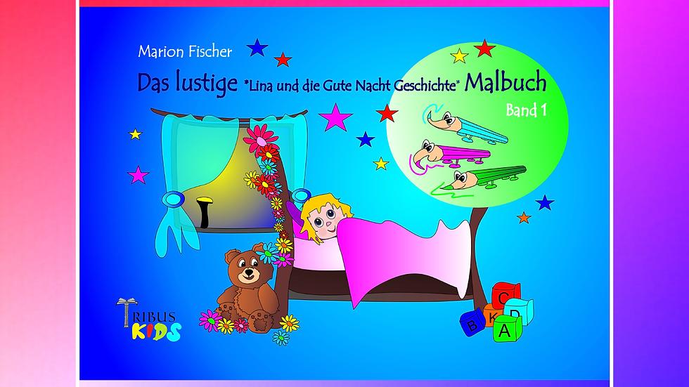 Band 1 - Das lustige Lina und die Gute Nacht Geschichte Malbuch