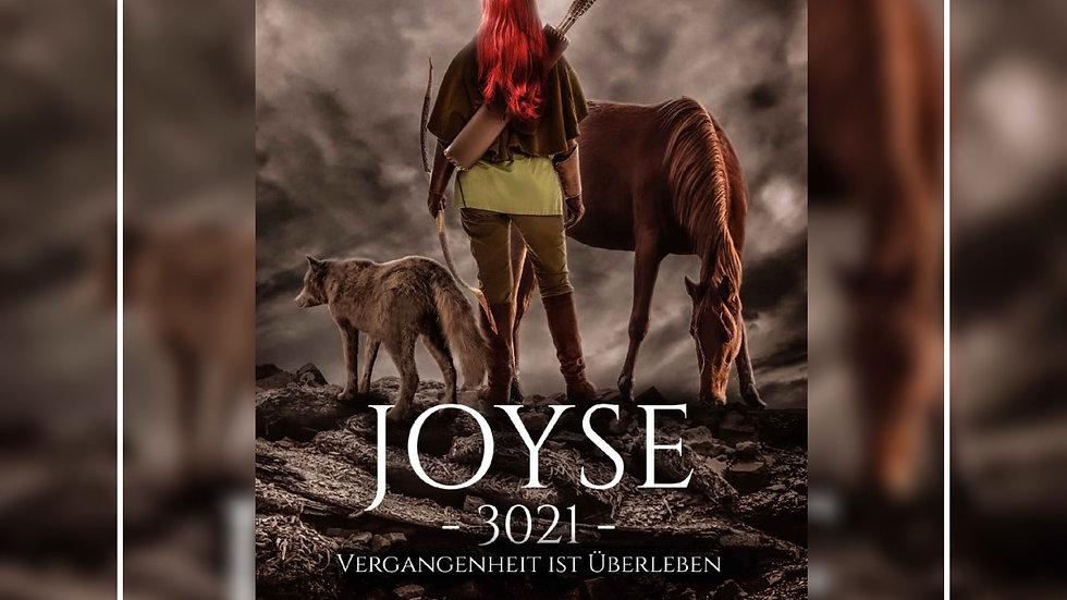 Joyse - 3021 - Vergangenheit ist Überleben - Christiane Beyer