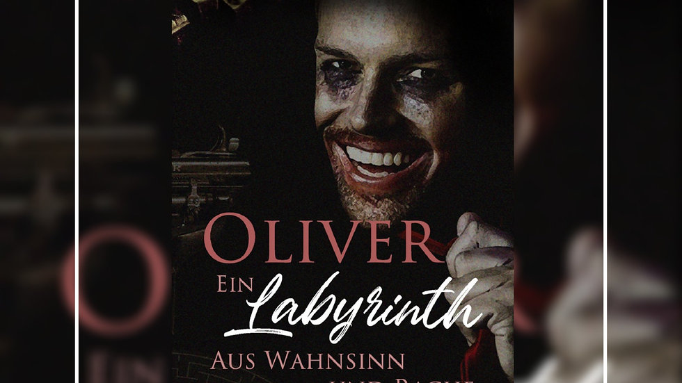 Oliver - Ein Labyrinth aus Wahnsinn & Rache - Oliver Kaposi