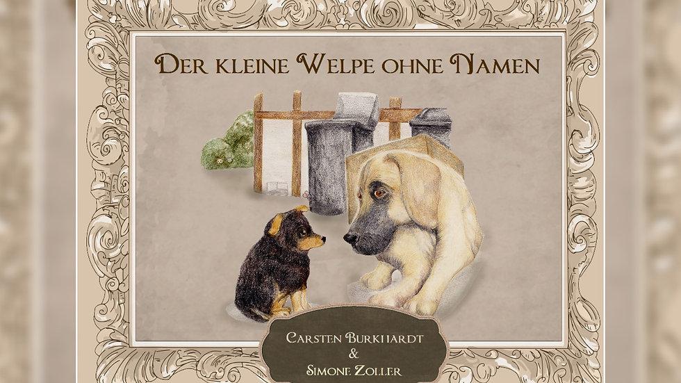 Der kleine Welpe ohne Namen - Carsten Burkhardt & Simone Zoller