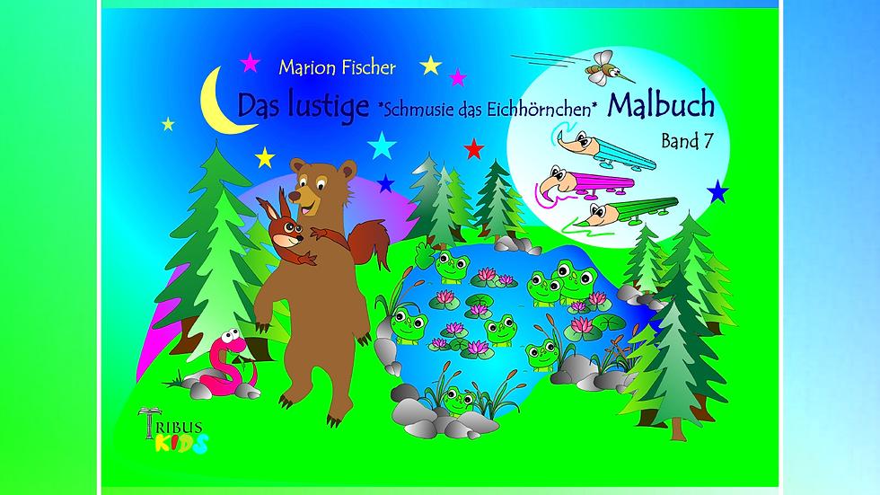Band 7 - Das lustige Bunti und das Schlänglein Malbuch - Marion Fischer