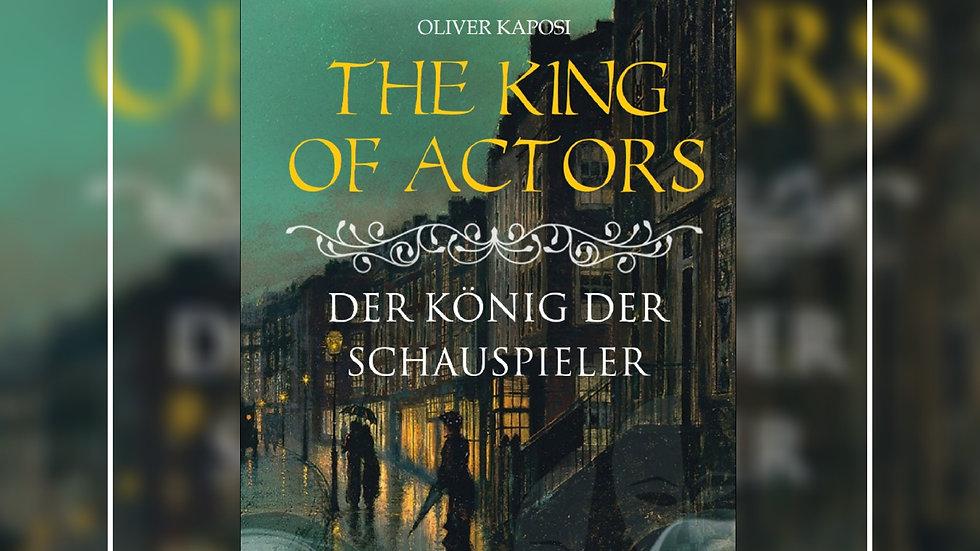 The King of Actors - Der König der Schauspieler - Oliver Kaposi