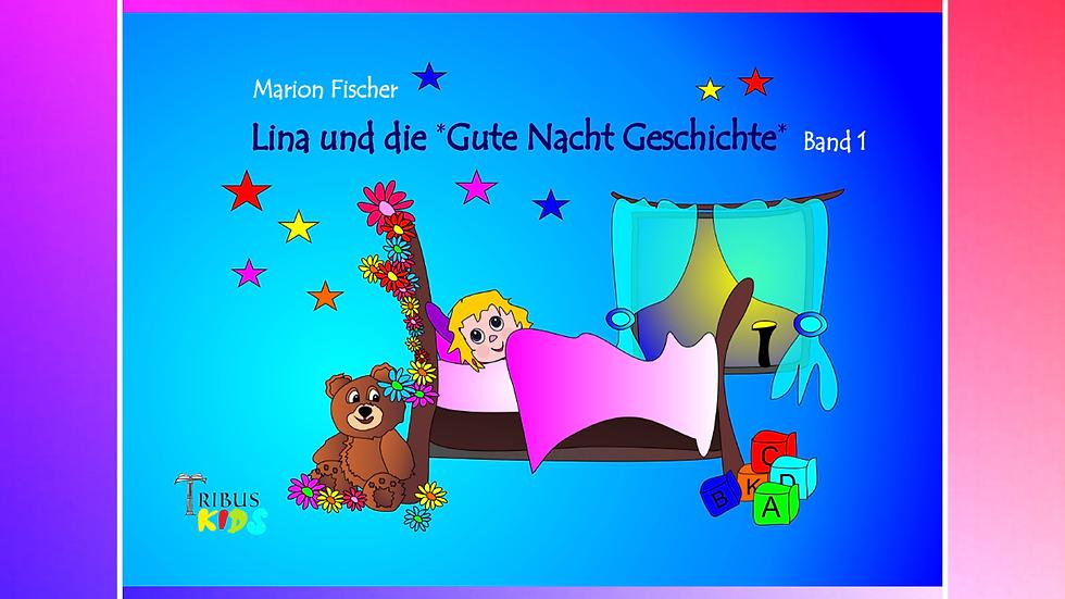 Band 1 - Lina und die Gute Nacht Geschichte - Marion Fischer