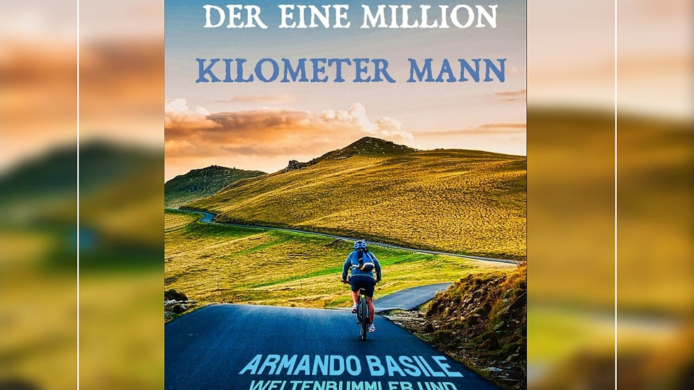 Der Eine Million Kilometer Mann - Armando Basile & Manfred Poser