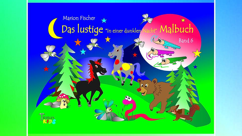 Band 6 - Das lustige Bunti und das Schlänglein Malbuch - Marion Fischer