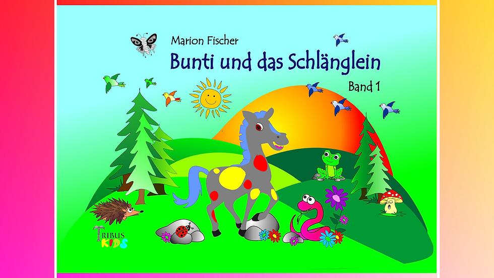 Band 1 - Bunti und das Schlänglein - Marion Fischer