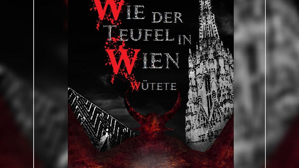 Wie der Teufel in Wien wütete - Johannes Krakhofer