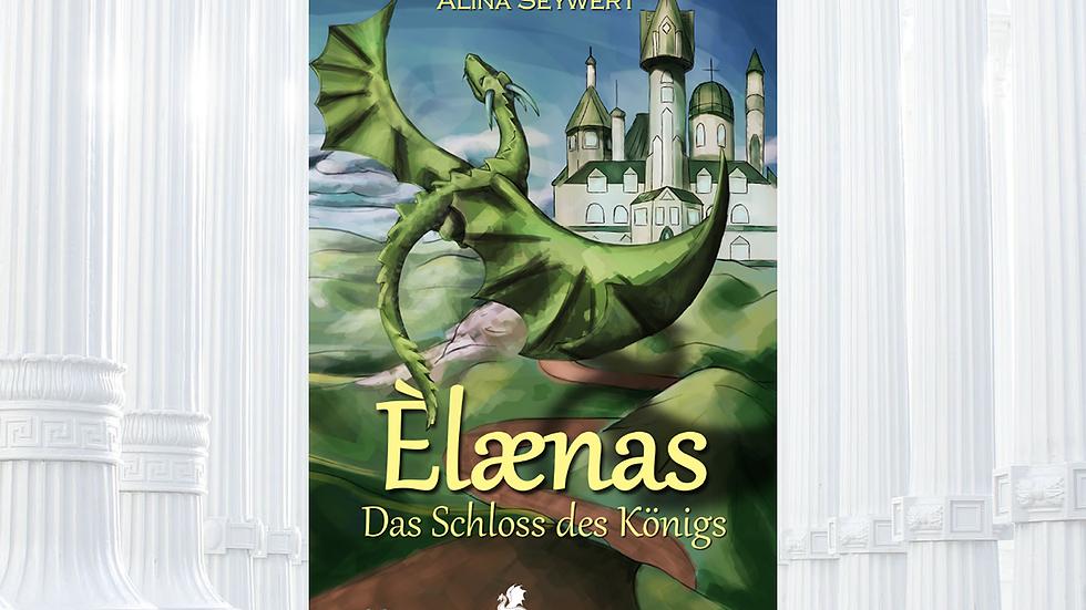 Ėlænas - Das Schloss des Königs - Alina Seywert