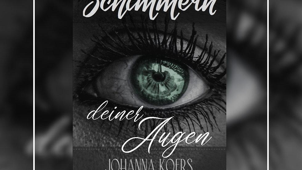 Das Schimmern deiner Augen - Johanna Koers
