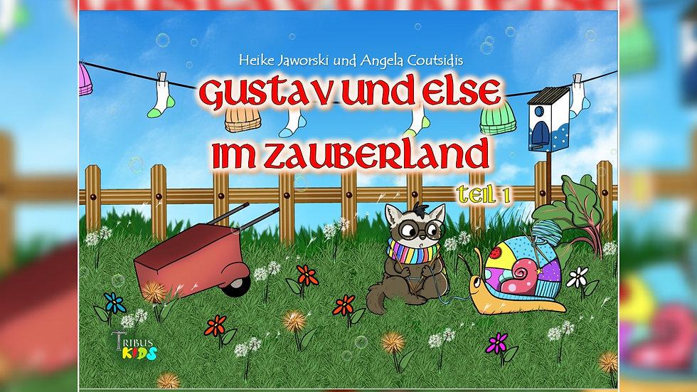 Gustav und Else im Zauberland - Heike Jaworski & Angela Coutsidis