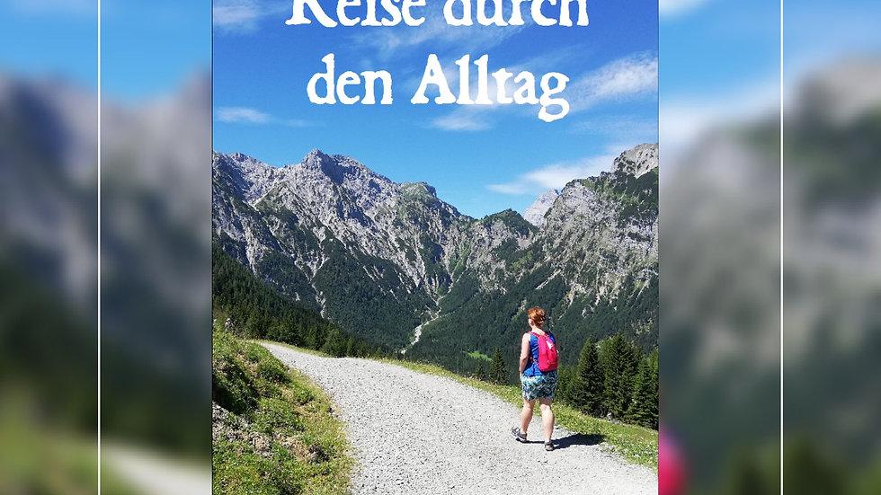 Reise durch den Alltag - Karin Schiller