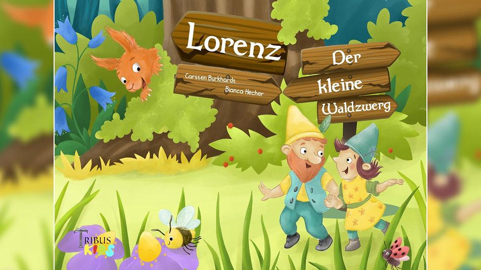 Lorenz Der kleine Waldzwerg - Carsten Burkhardt & Bianca Hecher