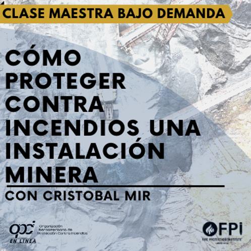 Cómo Proteger contra incendios una instalacion Minera