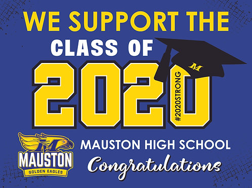 SUPPORT THE MAUSTON CLASS OF 2020