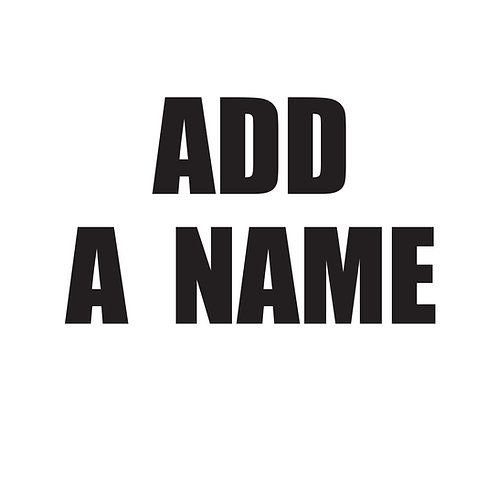 ADD A NAME TO ANY ITEM