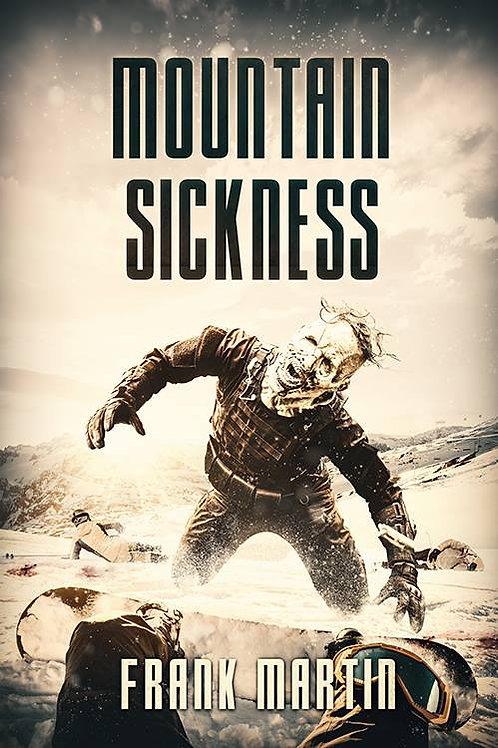 Mountain Sickness - A Zombie Novel
