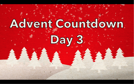 Advent Countdown Day 3