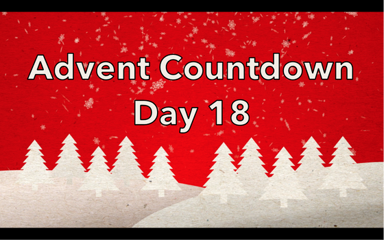Advent Countdown Day 18