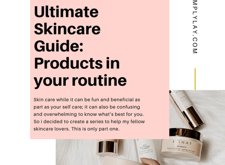 Ultimate Skincare Guide: Products in your routine