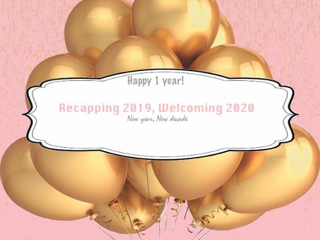 Happy 1 year! : Recap 2019, Welcoming 2020 (new year, new decade)