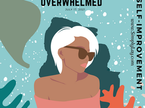 How to deal with being overwhelmed