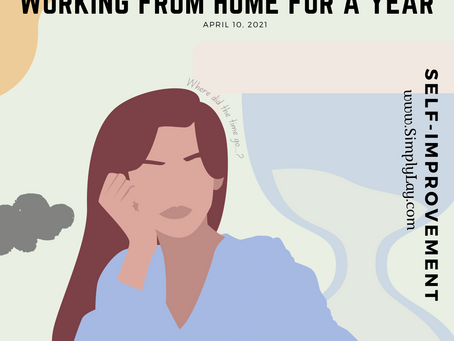 Unexpected impacts after working from home for a year