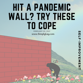What to do when you hit a pandemic wall