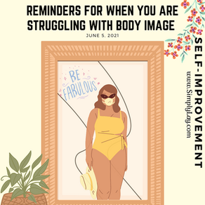 Reminders for when you are struggling with body image