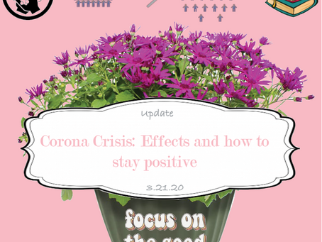 Corona Crisis: Effects and how to stay positive
