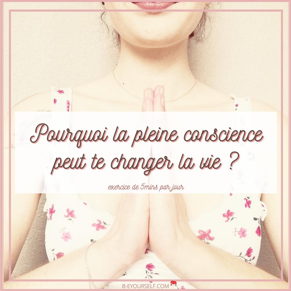 comment la pleine conscience peut changer la vie, voir les choses d'une autre façon, sous un autre angle, méditation, yoga, exercice de sophrologie, pleine conscience, sérénité