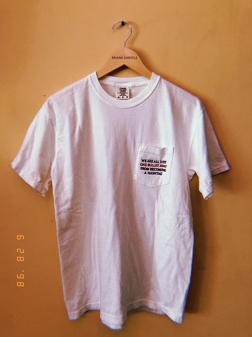 One Bullet Away T-Shirt
