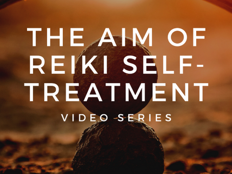 The Aim of your Reiki Self-treatment