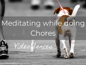Meditating while doing chores