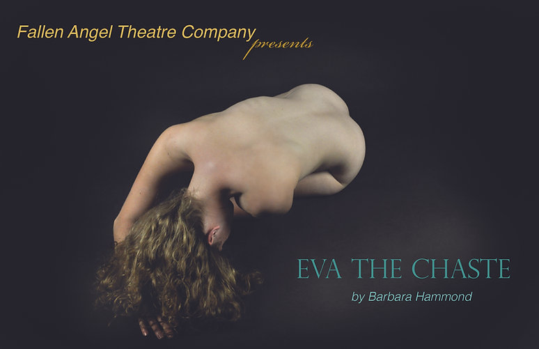 The production image for Eva the Chaste by Barbara Hammond, from The Eva Trilogy, a world premiere production by Fallen Angel Theatre Company, New York City. 2011