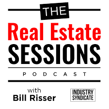 92: Real Estate Sessions Podcast - Bill Risser
