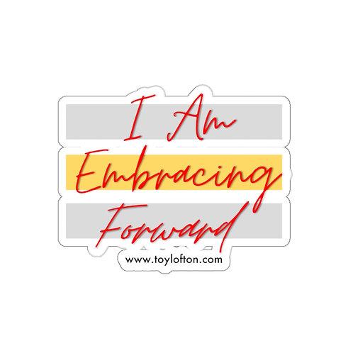 """I Am Embracing Forward"" Sticker"