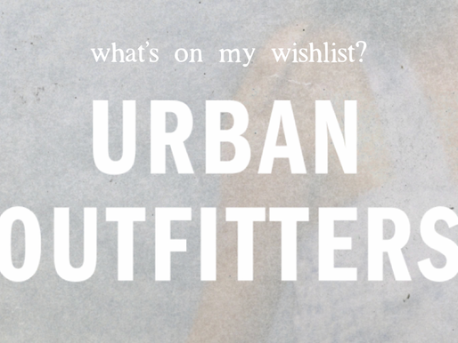 What's On My Wishlist? | Urban Outfitters