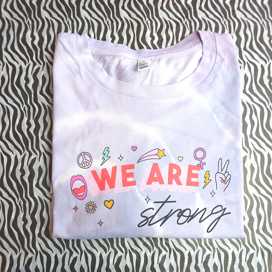 We Are Strong Tie Dye T-Shirt